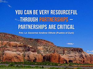 """Hình ảnh bầu trời với """"Bạn có thể rất tháo vát thông qua các đối tác - quan hệ đối tác là rất quan trọng - fmr. Thống đốc Andrew Othole (Pueblo của Zuni)"""""""